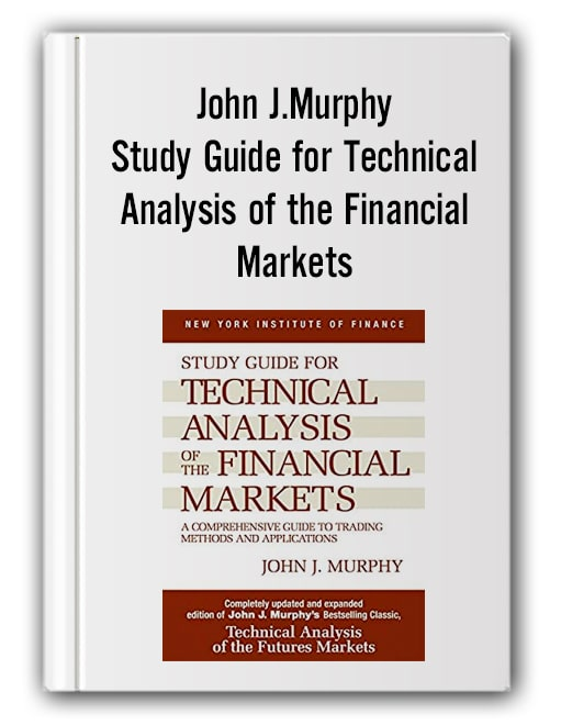 John J.Murphy - Study Guide for Technical Analysis of the Financial Markets