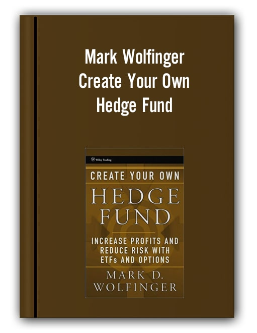 Mark Wolfinger - Create Your Own Hedge Fund