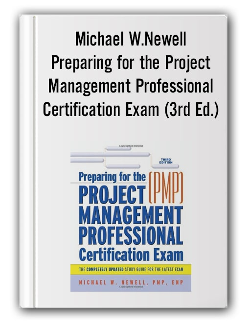 Michael W.Newell - Preparing for the Project Management Professional Certification Exam (3rd Ed.)
