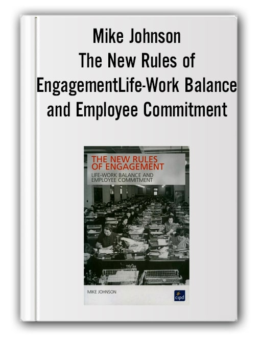 Mike Johnson - The New Rules of Engagement Life-Work Balance and Employee Commitment