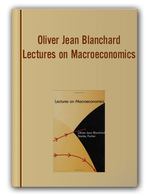 Oliver Jean Blanchard - Lectures on Macroeconomics