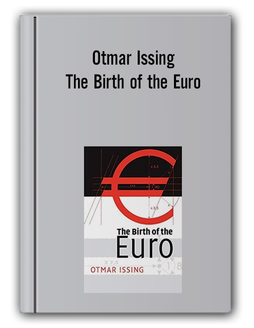 Otmar Issing - The Birth of the Euro