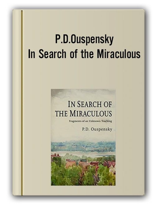 P.D.Ouspensky - In Search of the Miraculous