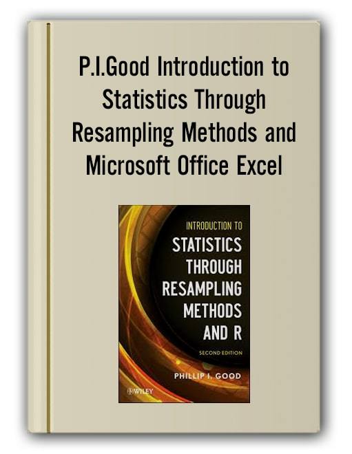 P.I.Good - Introduction to Statistics Through Resampling Methods and Microsoft Office Excel