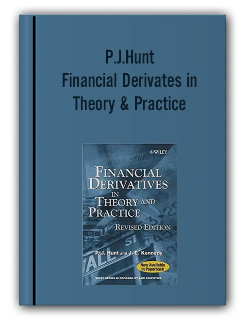 P.J.Hunt - Financial Derivates in Theory & Practice