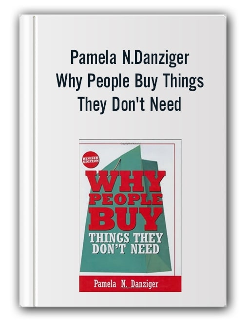 Pamela N.Danziger - Why People Buy Things They Don't Need
