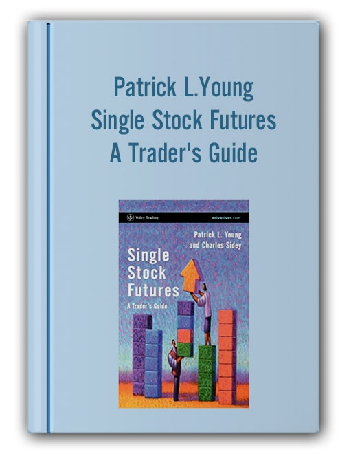 Patrick L.Young - Single Stock Futures - A Trader's Guide