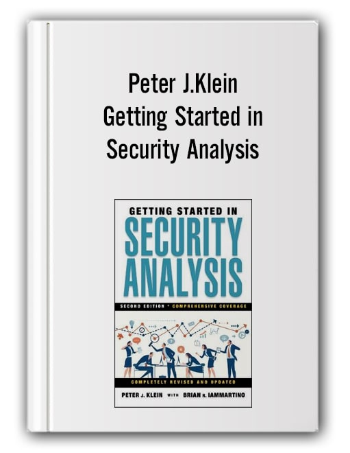 Peter J.Klein - Getting Started in Security Analysis