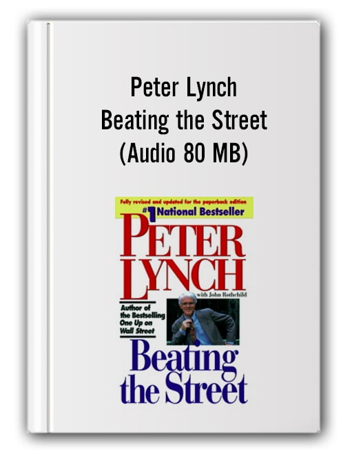 Peter Lynch - Beating the Street (Audio 80 MB)Peter Lynch - Beating the Street (Audio 80 MB)