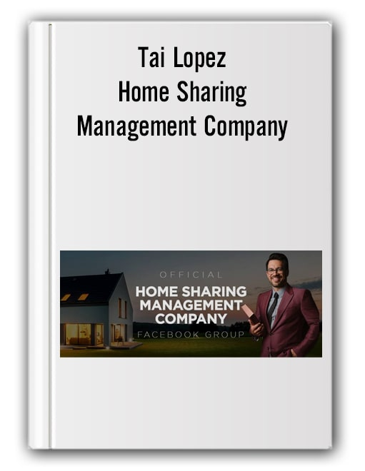 Tai Lopez - Home Sharing Management Company