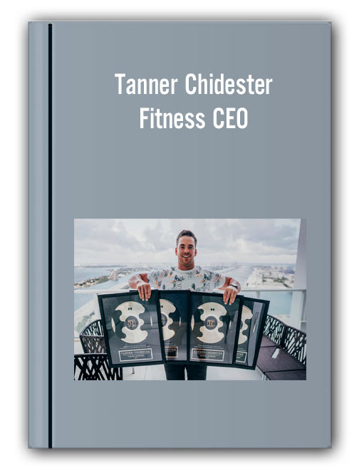 Tanner Chidester - Fitness CEO
