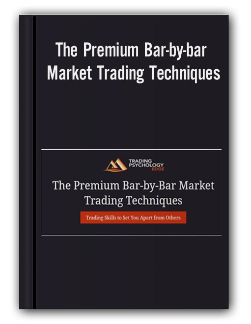 The Premium Bar-by-bar Market Trading Techniques