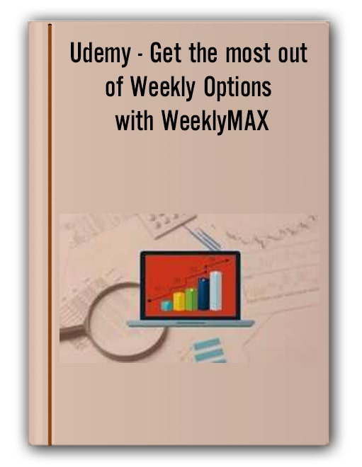 Get the most out of Weekly Options with WeeklyMAX