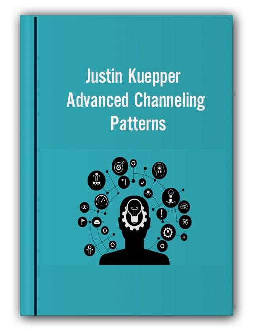 Justin Kuepper - Advanced Channeling Patterns