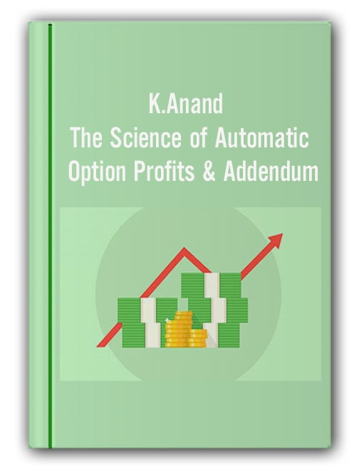 K.Anand - The Science of Automatic Option Profits & Addendum-min