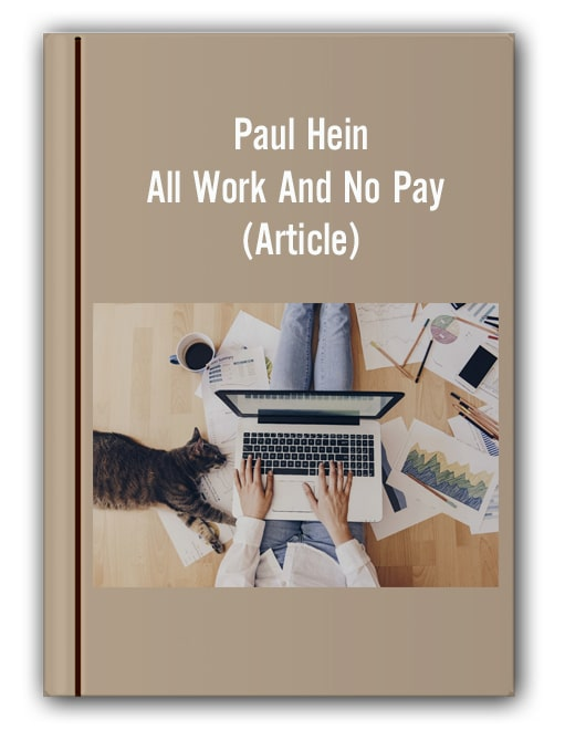 Paul Hein All Work And No Pay