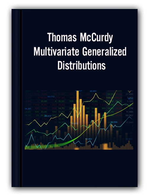 Thomas McCurdy - Multivariate Generalized Distributions