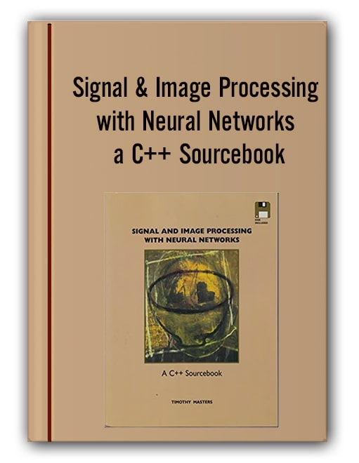 Timothy Masters Signal & Image Processing With Neural Networks A C++ Sourcebook Min